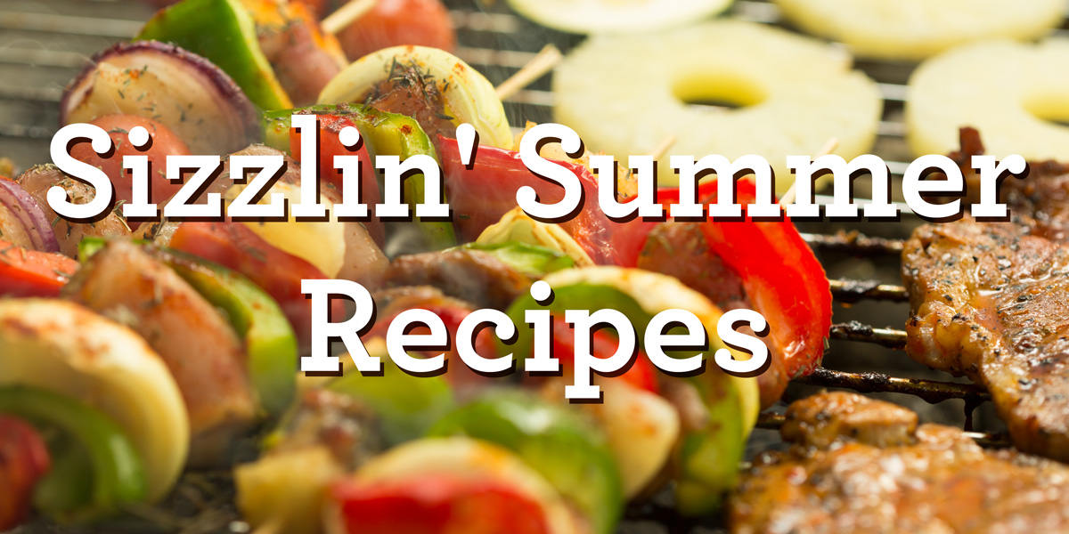 Sizzlin' Summer Recipes